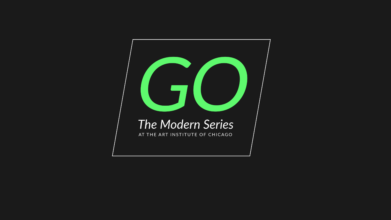 GO - The Modern Series at the Art Institute of Chicago