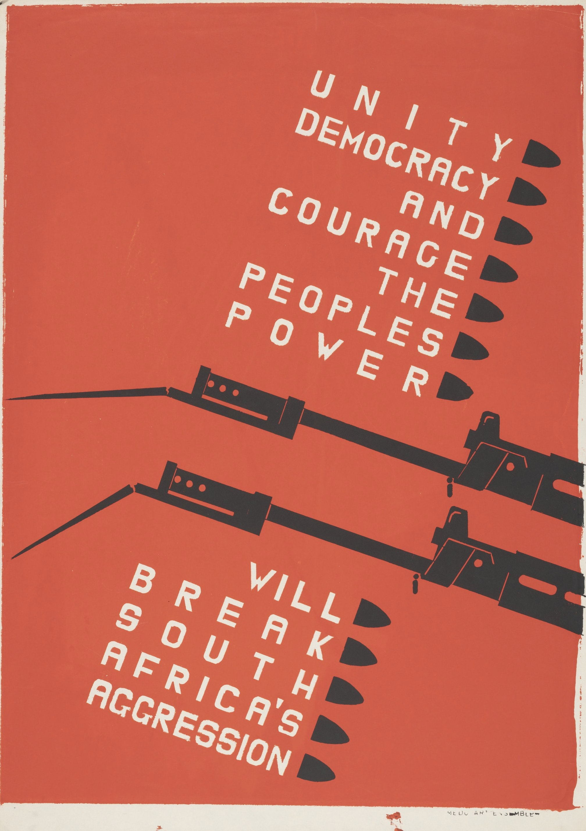 """A red poster that reads """"Unity Democracy and Courage The Peoples Power"""" and """"Will Break South Africa's Aggression"""" in white lettering."""