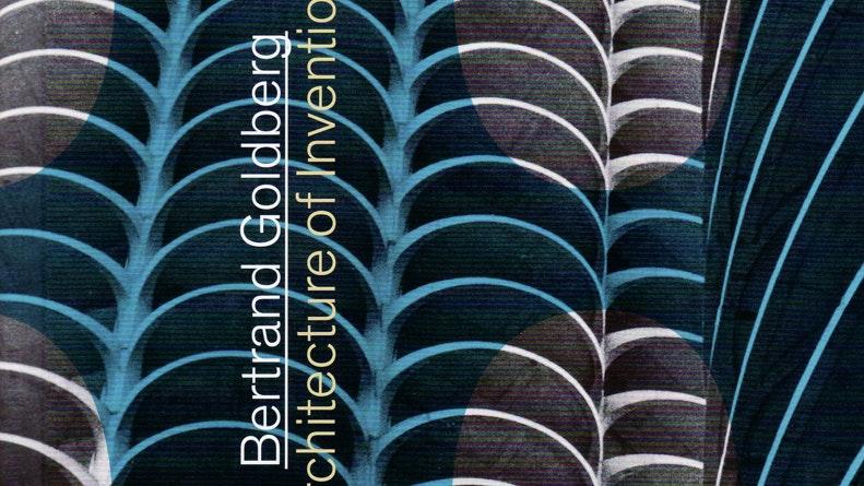 Bertrand Goldberg - Architecture of Invention