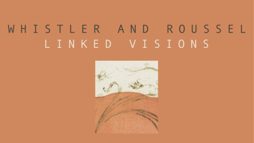 Whistler And Roussel Linked Visions