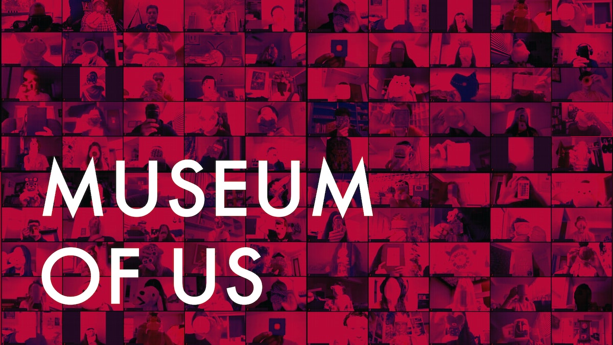 Museum of Us: A Zoom Cabinet of Curiosities